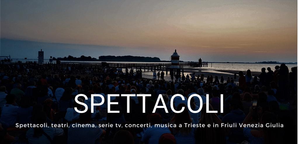 Moonlightloren - FVG Travel Blog - Come vivere il Friuli Venezia Giulia - Arte e spettacolo