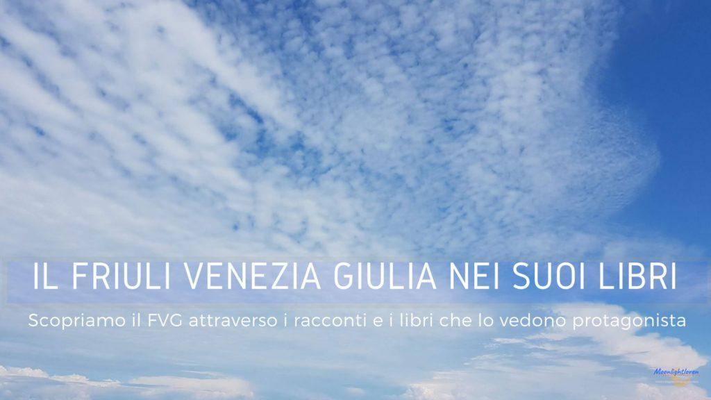 Friuli Venezia Giulia nei suoi libri