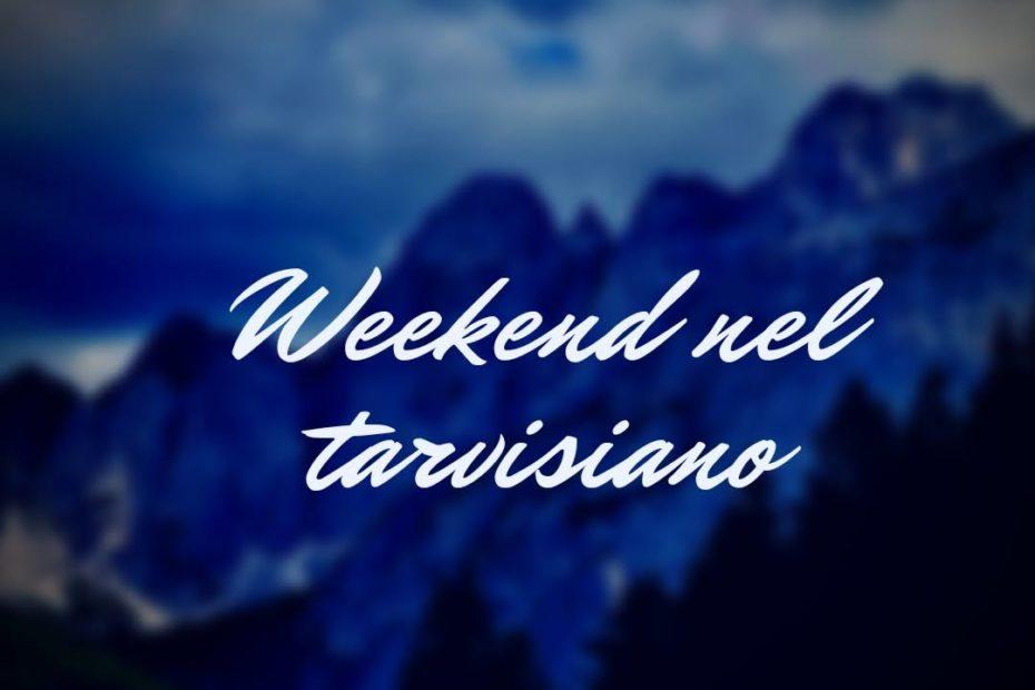 weekend a tarvisio